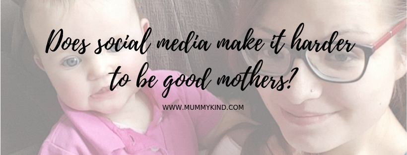 Does social media make it harder to be good mothers?