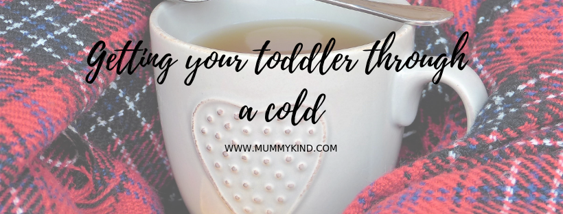 6 tips to help your toddler through a cold