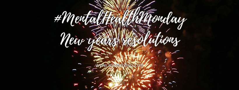 Mental Health Monday: New Year's Resolutions