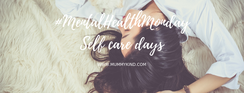 Mental Health Monday – Self Care Days.