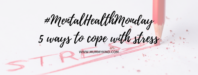 Mental Health Monday: 5 ways to cope with stress!