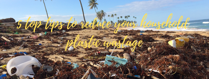 5 top tips to reduce your household plastic wastage