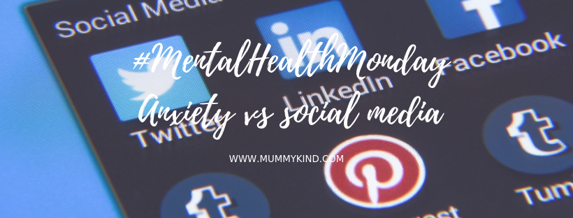 Mental Health Monday: I'm taking control… Anxiety vs social media