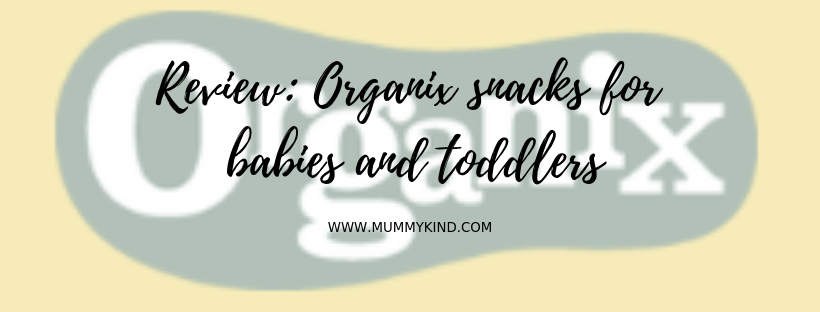 Organix Snacks for Babies and Toddlers!