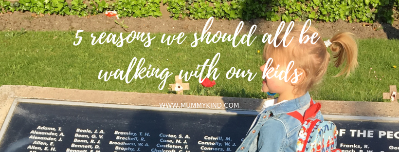 5 reasons why we should all be walking with ourkids!