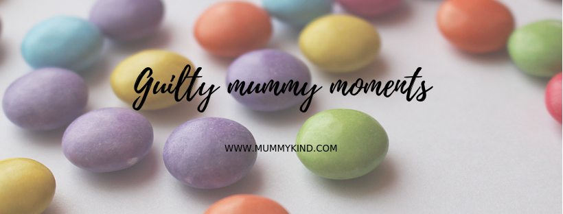 Guilty Mummy Moments