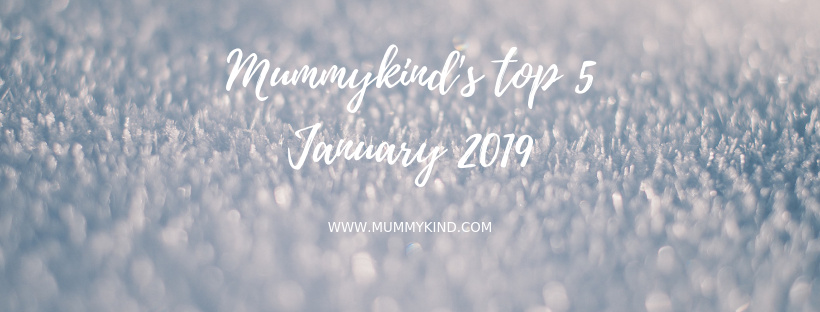 Mummykind's January Top 5