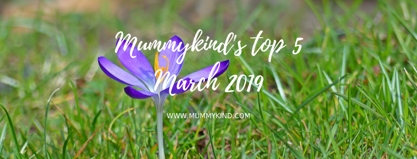 Mummykind's March Top 5!