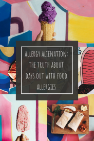 Allergy Alienation - The truth about days out with food allergies
