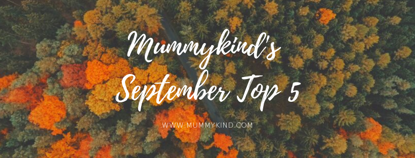 Mummykind's September Top 5