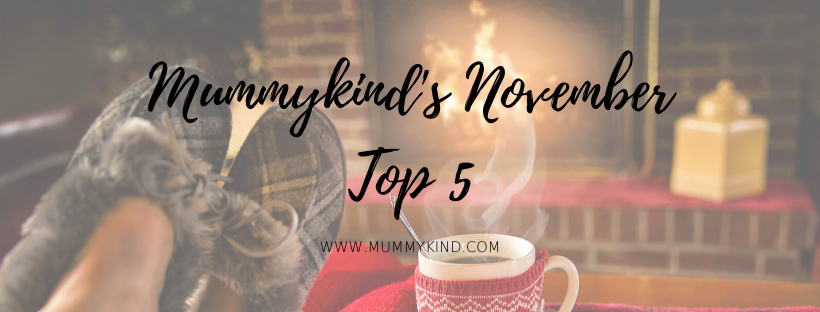 Mummykind's November Top 5