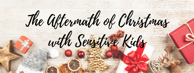 Mental Health Monday: The Aftermath of Christmas with SensitiveKids