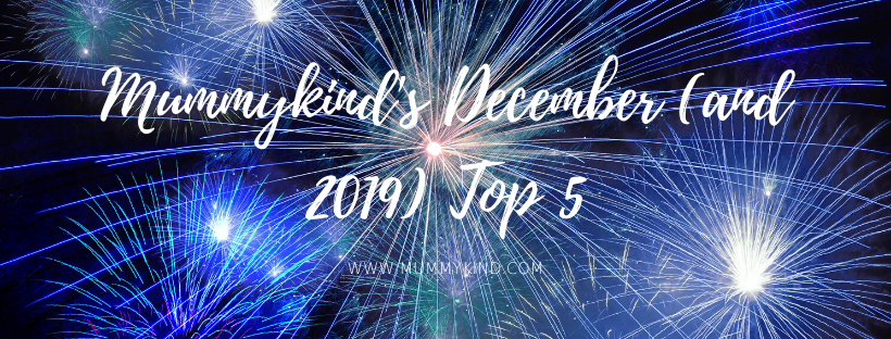 Mummykind's December (and 2019) Top5