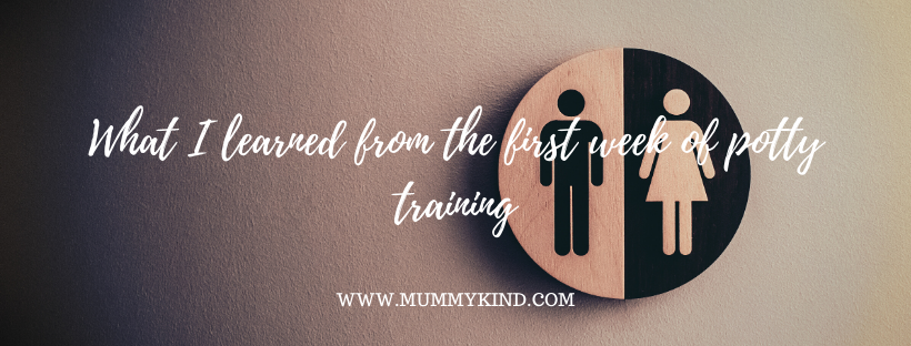 What I learned from the first week of pottytraining